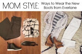 ethical fashion, mom style, ways to wear, new everlane boots, everlane, street boot, chelsea boot