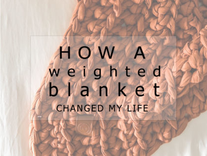 How a Weighted Blanket Changed My Life