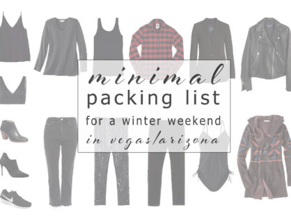 Minimal Packing List for a Chilly Weekend in Vegas + Arizona