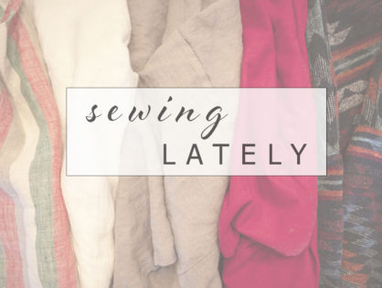 Sewing Lately
