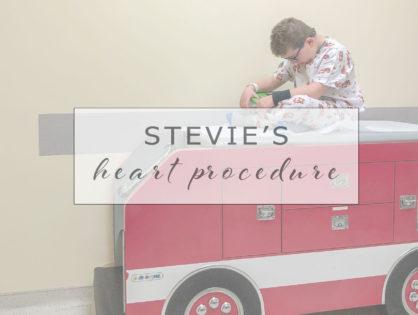 Stevie's Heart Procedure